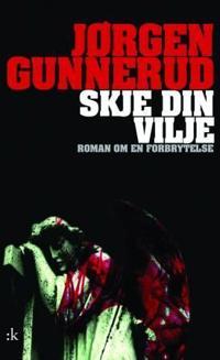 Skje din vilje - Jørgen Gunnerud pdf epub