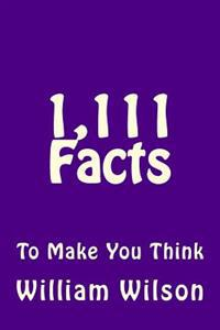 1,111 Facts to Make You Think