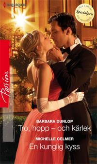 Tro, hopp - och kärlek/En kunglig kyss
