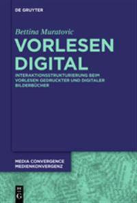 Vorlesen Digital: Interaktionsstrukturierung Beim Vorlesen Gedruckter Und Digitaler Bilderbucher