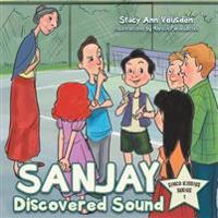 Sanjay Discovered Sound