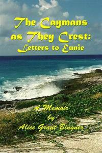 The Caymans as They Crest: Letters to Eunie