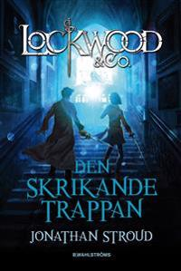 Lockwood & Co. 1 - Den skrikande trappan