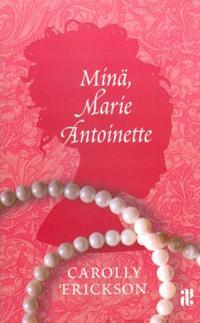 Minä, Marie Antoinette (p)