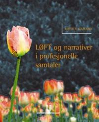 LØFT og narrativer i profesjonelle samtaler