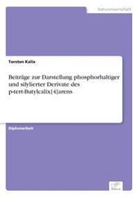 Beitrage Zur Darstellung Phosphorhaltiger Und Silylierter Derivate Des P-Tert-Butylcalix[4]arens
