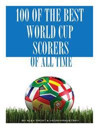 100 of the Best World Cup Scorers of All Time
