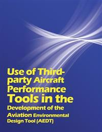 Use of Third Party Aircraft Performance Tools in the Development of the Aviation Environmental Design Tool (Aedt)