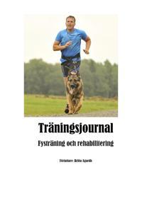 Träningsjournal för hund : fysträning och rehabilitering