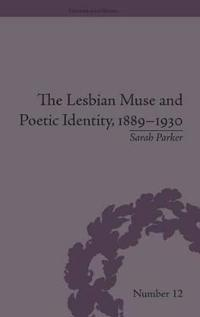The Lesbian Muse and Poetic Identity, 1889-1930