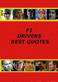 F1 Drivers Best Quotes