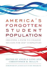 America's Forgotten Student Population: Creating a Path to College Success for GED Completers