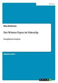 Der Wusten-Topos Im Videoclip