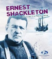 Ernest shackleton - antarctic explorer
