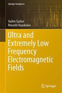 Ultra and Extremely Low Frequency Electromagnetic Fields