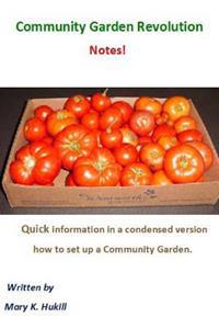 Community Garden Revolution Notes!: Condensed Version