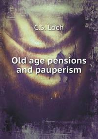 Old Age Pensions and Pauperism