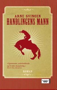 Handlingens mann - Arne Svingen pdf epub