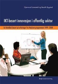 IKT-basert innovasjon i offentlig sektor - Gjermund Lanestedt, Bendik Bygstad | Inprintwriters.org