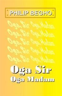 Oga Sir, Oga Madam: A Novella