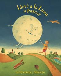 Lleve a la Luna a Pasear (I Took the Moon for a Walk)