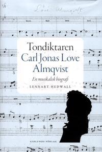 Tondiktaren Carl Jonas Love Almqvist : en musikalisk biografi