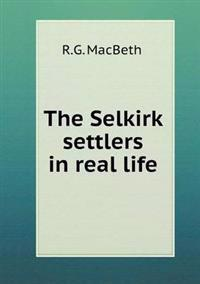 The Selkirk Settlers in Real Life