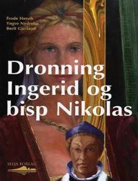 Dronning Ingerid og bisp Nikolas - Frode Hervik, Yngve Nedrebø, Berit Gjerland   Inprintwriters.org