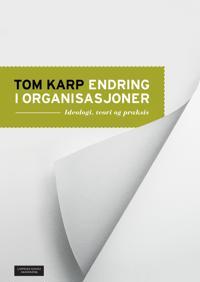 Endring i organisasjoner - Tom Karp pdf epub
