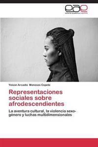 Representaciones Sociales Sobre Afrodescendientes