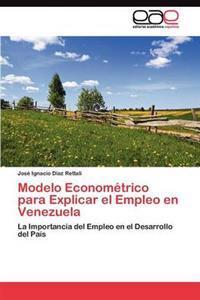 Modelo Econometrico Para Explicar El Empleo En Venezuela
