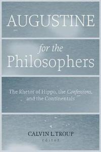 Augustine for the Philosophers