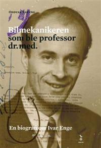 Bilmekanikeren som ble professor dr.med. - Oddvar Rakeng pdf epub