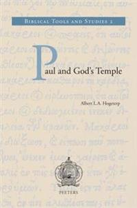 Paul and God's Temple: A Historical Interpretation of Cultic Imagery in the Corinthian Correspondence