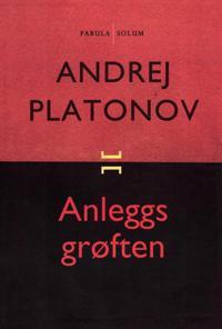 Anleggsgrøften - Andrej Platonov pdf epub