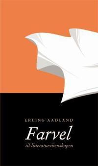 Farvel til litteraturvitenskapen - Erling Aadland   Ridgeroadrun.org