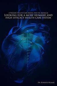A Primary Health Care Model for the Americas: Looking for a More Humane and High Efficacy Health Care System
