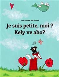 Je Suis Petite, Moi ? Kely Ve Aho?: Un Livre D'Images Pour Les Enfants (Edition Bilingue Francais-Malgache)