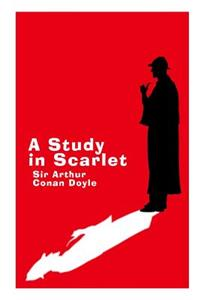 A Study in Scarlet - Large Print Edition: A Sherlock Holmes Novel