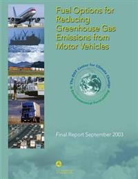 Fuel Options for Reducing Greenhouse Gas Emissions from Motor Vehicles