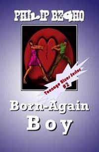 Born-Again Boy: Teenage Blues Series