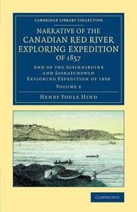 Narrative of the Canadian Red River Exploring Expedition of 1857 2 Volume Set Narrative of the Canadian Red River Exploring Expedition of 1857