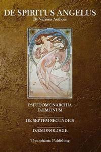 de Spiritus Angelus: Pseudomonarchia Daemonum, de Septem Secundeis, Daemonologie