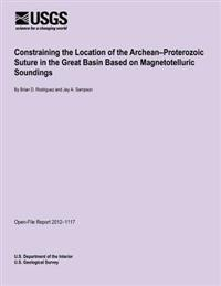 Constraining the Location of the Archean?proterozoic Suture in the Great Basin Based on Magnetotelluric Soundings