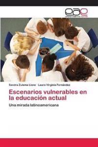 Escenarios Vulnerables En La Educacion Actual