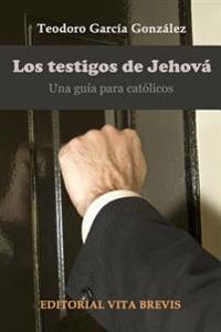 Los testigos de jehova. Una guia para catolicos