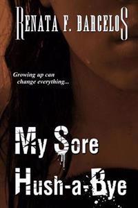 My Sore Hush-A-Bye