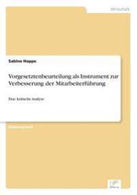 Vorgesetztenbeurteilung ALS Instrument Zur Verbesserung Der Mitarbeiterfuhrung