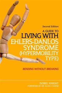 A Guide to Living With Ehlers-danlos Syndrome Hypermobility Type
