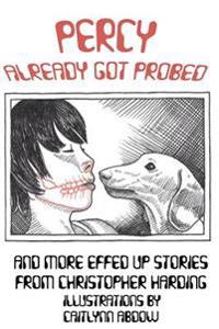 Percy Already Got Probed: And More Effed Up Stories